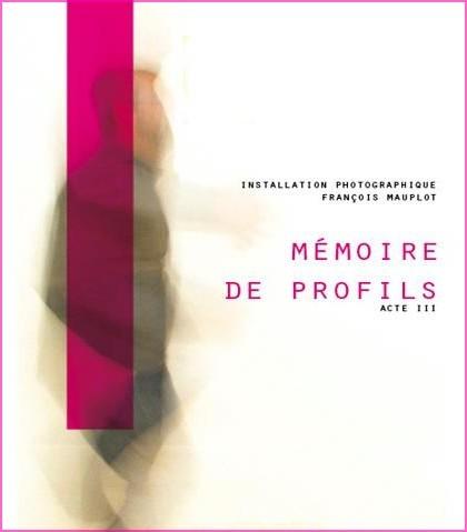 Mémoire de profils, François Mauplot, Vence