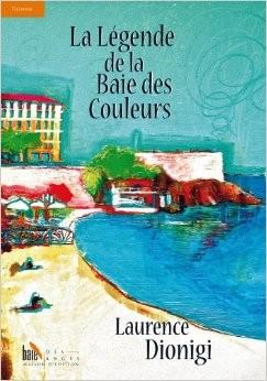 editions baie des anges, laurence dionisi, la légende de la baie des couleurs